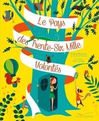 André Maurois et Alice De Page - Le pays des trente-six mille volontés.