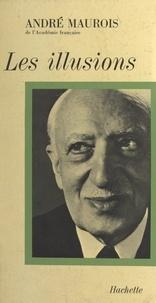 André Maurois et Jean Mistler - Les illusions - Texte de 3 conférences préparées pour le Laboratoire national de Brookhaven, États-Unis.