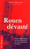 André Maurois - Rouen devasté.