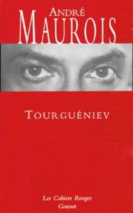 André Maurois - Tourguéniev.