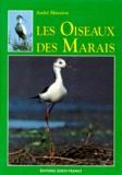 André Mauxion - Les oiseaux des marais - Palmipèdes, rapaces, passeraux, petits et grands échassiers....