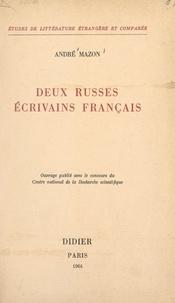 André Mazon - Deux russes écrivains français - Textes choisis d'Alexandre Mikhaïlovitch Beloselski et du prince Élim Mechtcherski.