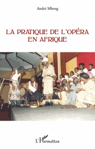 André Mbeng - La pratique de l'opéra en Afrique.