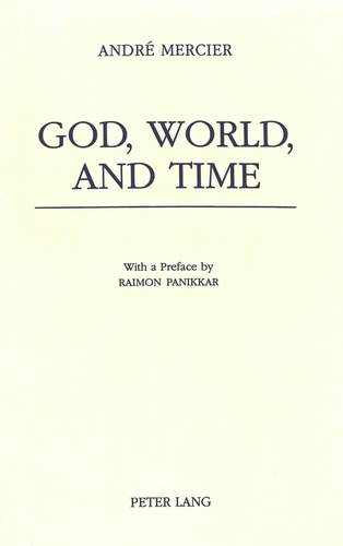 André Mercier - God, World, and Time - With a Preface by Raimon Panikkar.