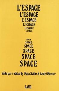André Mercier et Maja Svilar - L'espace - Space - Institut international de philosophie- Entretiens de Berne, 12-16 Septembre 1976.