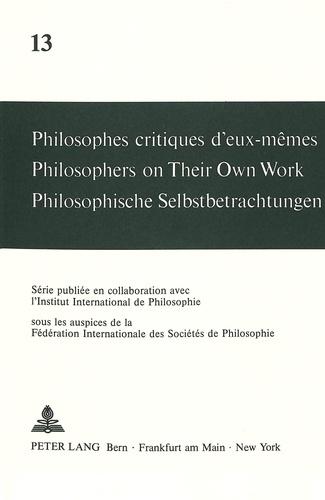 André Mercier et Maja Svilar - Philosophes critiques d'eux-mêmes- Philosophers on Their Own Work- Philosophische Selbstbetrachtungen - Philosophers on Their Own Work.