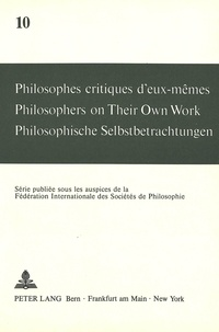 André Mercier et Maja Svilar - Philosophes critiques d'eux-mêmes- Philosophers on Their Own Work- Philosophische Selbstbetrachtungen - Philosophers on Their Own Work.