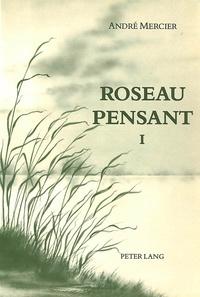 André Mercier - Roseau pensant- Tome I - Préface d'Henri Gouhier.