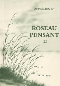 André Mercier - Roseau pensant-Tome II.