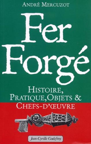 André Mercuzot - Fer forgé - Histoire, pratique, objets & chefs-d'oeuvre.