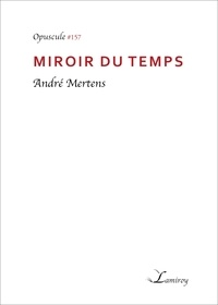 André Mertens - Miroir du temps.