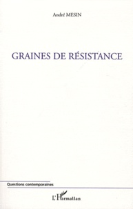 André Mesin - Graines de résistance.