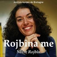 André Métayer - Rojbîna me - Notre Rojbîn 2018.