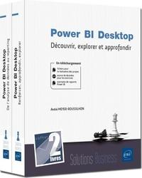 André Meyer-Roussilhon - Power BI Desktop - Coffret en 2 volumes : Découvrir, explorer et approfondir.