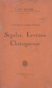 André Meynier - À travers le massif central : Ségalas, Levézou, Châtaigneraie.