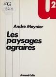 André Meynier - Les Paysages agraires.