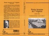 André Micaleff - PETITE HISTOIRE DE L'ALGERIE (1830-1962). - Comment formez-vous le futur ?.