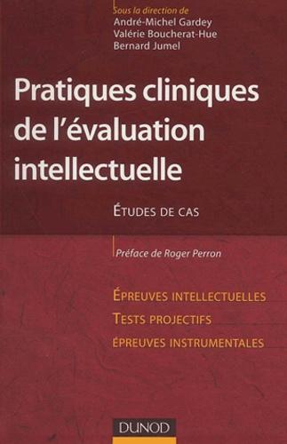 André-Michel Gardey et Valérie Boucherat-Hue - Pratique clinique de l'évaluation intellectuelle - Etudes de cas.