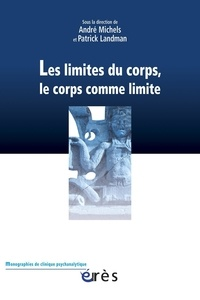 André Michels - Les limites du corps, le corps comme limite.