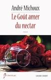 André Michoux - Le Goût amer du nectar - Un drame bouleversant.