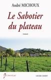André Michoux - Le sabotier du plateau.