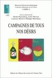 André Micoud et Philippe Marchenay - Campagnes de tous nos désirs. - Patrimoines et nouveaux usages sociaux.