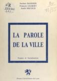 André Micoud et Norbert Bandier - La Parole de la ville.