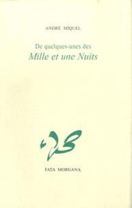 André Miquel - De quelques-unes des mille et une nuits.