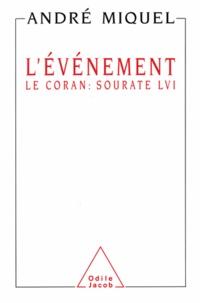 André Miquel - Événement (L') - Le Coran : sourate LVI.