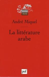 André Miquel - La littérature arabe.