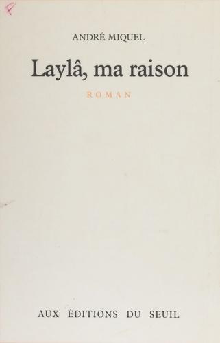 Laylâ, ma raison