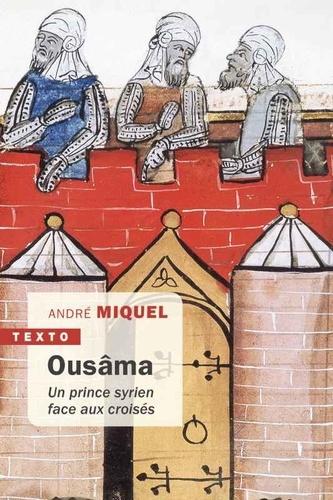 Ousâma. Un prince syrien face aux croisés