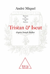 André Miquel - Tristan et Iseut.
