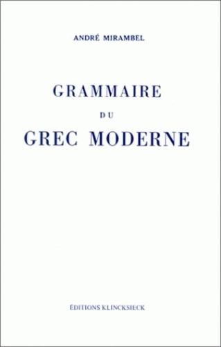 André Mirambel - Grammaire du grec moderne - Par André Mirambel,...
