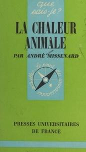 André Missenard et Paul Angoulvent - La chaleur animale.