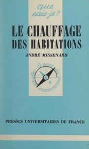 André Missenard et Paul Angoulvent - Le chauffage des habitations.