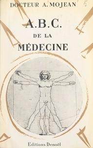 André Mojean - A.B.C. de la médecine.
