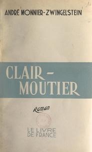 André Monnier-Zwingelstein - Clair-Moutier.