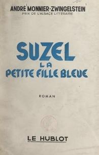 André Monnier-Zwingelstein - Suzel, la petite fille bleue.
