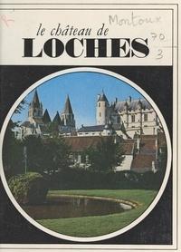 André Montoux et Michel Magat - Le château de Loches.