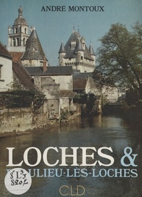 André Montoux - Loches et Beaulieu-lès-Loches.