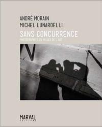 Andre Morain - Sans concurrence - Photographies du milieu de l'art.