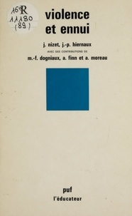 André Moreau et Jean Nizet - Violence et ennui - Malaise au quotidien dans les relations professeurs-élèves.