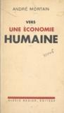 André Mortain et Eugène Mathon - Vers une économie humaine.