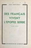 André Mortureux - Des Français vivent l'épopée serbe, 1914-1915.