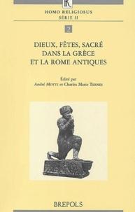 André Motte et  Collectif - Dieux, fêtes, sacré dans la Grèce et la Rome antiques.