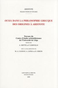 André Motte et Pierre Somville - Ousia dans la philosophie grecque des origines à Aristote - Travaux du Centre d'études aristotéliciennes de l'Université de Liège.