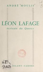 André Moulis - Léon Lafage - Écrivain du Quercy.