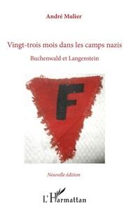 André Mulier - Vingt-trois mois dans les camps nazis - Buchenwald et Langenstein.