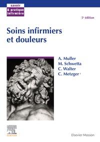 André Muller et Martine Schwetta - Soins infirmiers et douleurs.